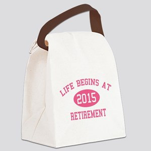 Life begins at 2015 Retirement Canvas Lunch Bag