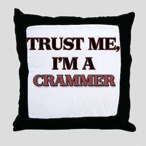 Trust Me, I'm a Crammer Throw Pillow