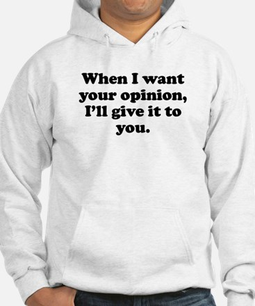 Your Opinion Hoodie