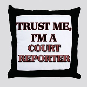 Trust Me, I'm a Court Reporter Throw Pillow