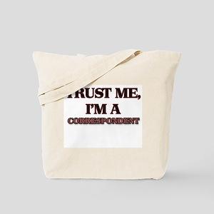 Trust Me, I'm a Correspondent Tote Bag