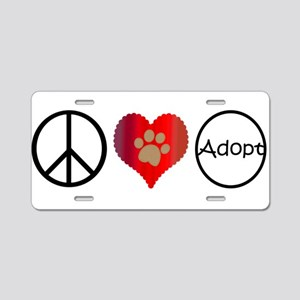 Peace Love Adopt Aluminum License Plate