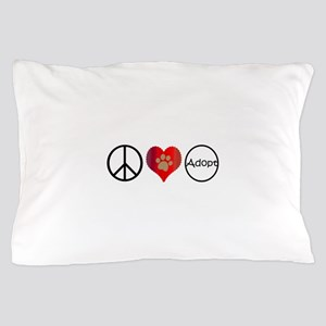 Peace Love Adopt Pillow Case