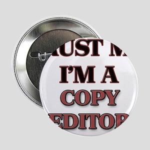"""Trust Me, I'm a Copy Editor 2.25"""" Button"""