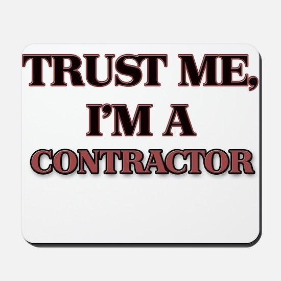 Trust Me, I'm a Contractor Mousepad