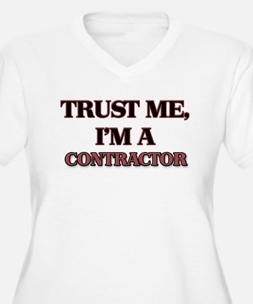 Trust Me, I'm a Contractor Plus Size T-Shirt