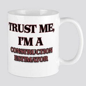 Trust Me, I'm a Construction Estimator Mugs