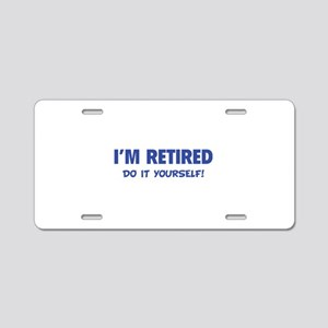 I'm retired - Do it yourself! Aluminum License Pla