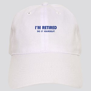 I'm retired - Do it yourself! Cap