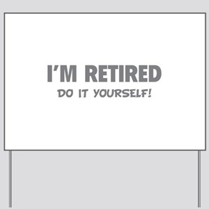 Funny retired grandma yard signs cafepress im retired do it yourself yard sign solutioingenieria Choice Image