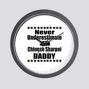 Never Underestimate Chinese Sharpei Dad Wall Clock