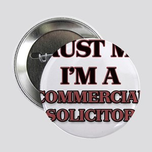 """Trust Me, I'm a Commercial Solicitor 2.25"""" Button"""