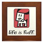 Life is Ruff Framed Tile