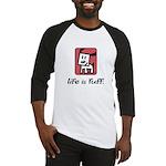 Life is Ruff Baseball Jersey