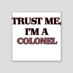 Trust Me, I'm a Colonel Sticker