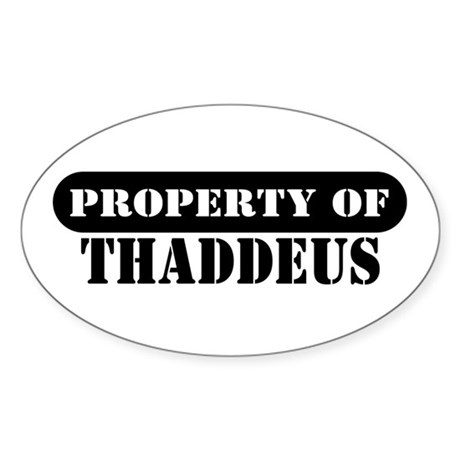 Property of Thaddeus Oval Sticker