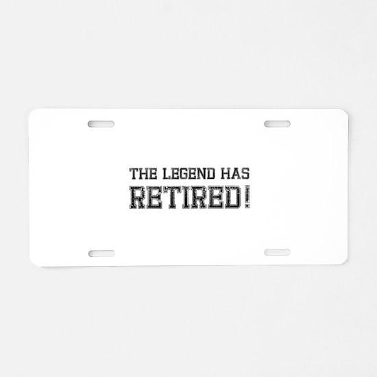 The legend has retired! Aluminum License Plate