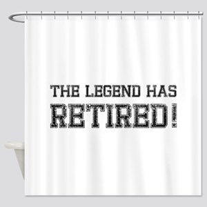 The legend has retired! Shower Curtain