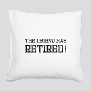 The legend has retired! Square Canvas Pillow