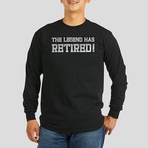 The legend has retired! Long Sleeve Dark T-Shirt