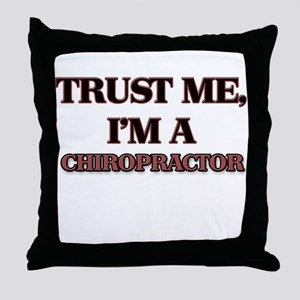 Trust Me, I'm a Chiropractor Throw Pillow