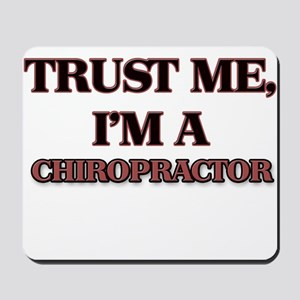 Trust Me, I'm a Chiropractor Mousepad