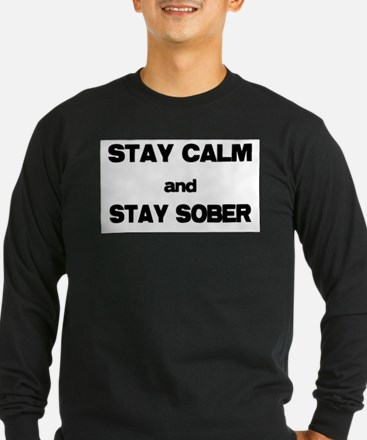 Stay Calm Stay Sober Long Sleeve T-Shirt