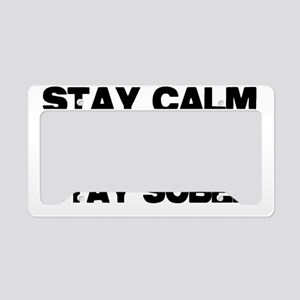 Stay Calm Stay Sober License Plate Holder