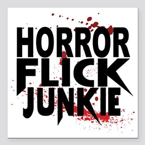 "Horror Flick Junkie Square Car Magnet 3"" x 3"""