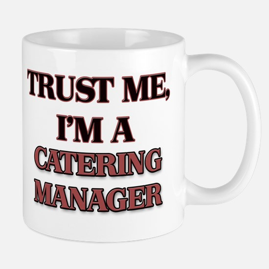Trust Me, I'm a Catering Manager Mugs