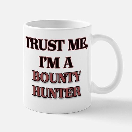 Trust Me, I'm a Bounty Hunter Mugs