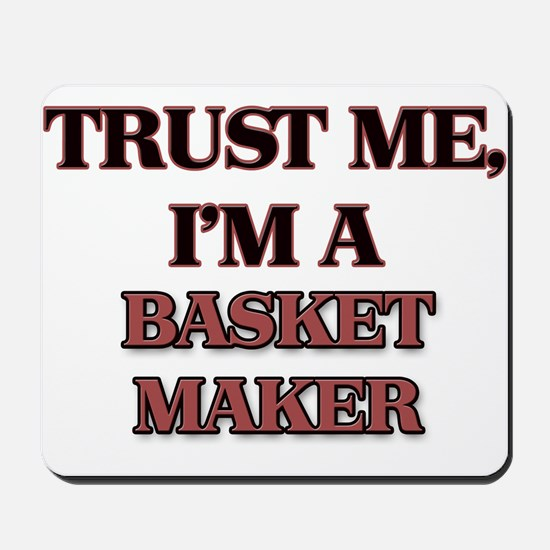 Trust Me, I'm a Basket Maker Mousepad