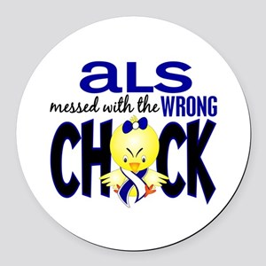 ALS Messed With Wrong Chick Round Car Magnet