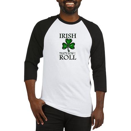 IRISH That's How I Roll Baseball Jersey