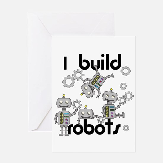 I Build Robots Greeting Card