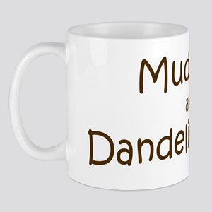 Mud Pies and Dandelion Fries Mug