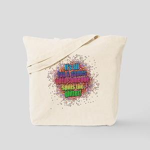..someone spills the glitter... Tote Bag
