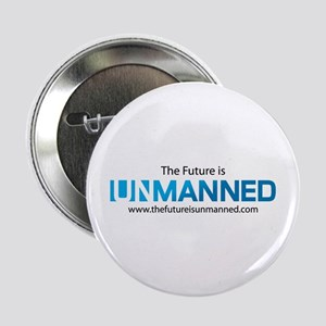 """The Future is Unmanned 2.25"""" Button"""