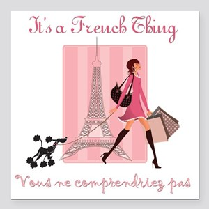 """It's a French Thing Square Car Magnet 3"""" x 3"""""""