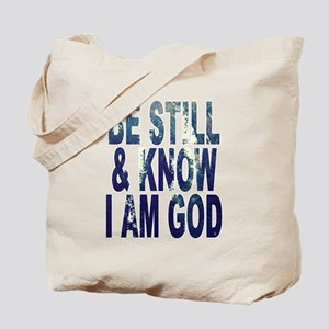 Be Still and Know I Am God Tote Bag