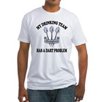 My Drinking Team Has a Dart P Fitted T-Shirt