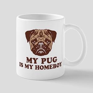 My Pug is my Homeboy Mug