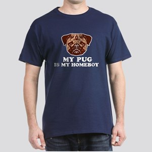My Pug is my Homeboy Dark T-Shirt