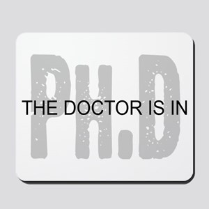 PhD The Doctor is In Mousepad
