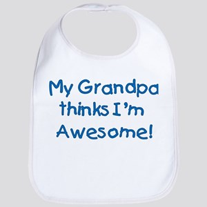My Grandpa Thinks I'm Awesome! Bib