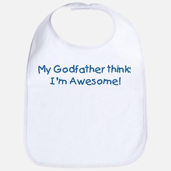 My Godfather thinks I'm awesome! Bib