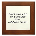 I Don't Have A.D.D. - Shiny Framed Tile