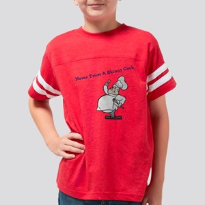 never trust a skinny cook Youth Football Shirt