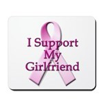 I Support My Girlfriend Mousepad