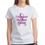 I Support My Best Friend Women's T-Shirt